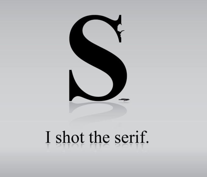 i shot the serif  right typeface  more power to your logo
